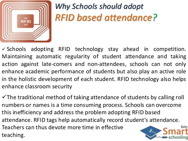 students attendance system Rfid is a new technology that became bloomy during the advancement of ict, which is used for tracking different issues using radio frequencies.