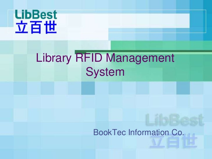 Library RFID Management System<br />BookTec Information Co.<br />
