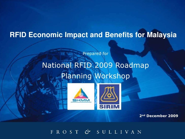 RFID Economic Impact and Benefits for Malaysia<br />Prepared for<br />National RFID 2009 Roadmap Planning Workshop<br />2n...
