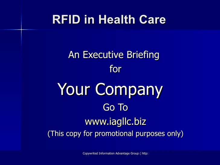 RFID in Health Care An Executive Briefing  for Your Company  Go To www.iagllc.biz (This copy for promotional purposes only)