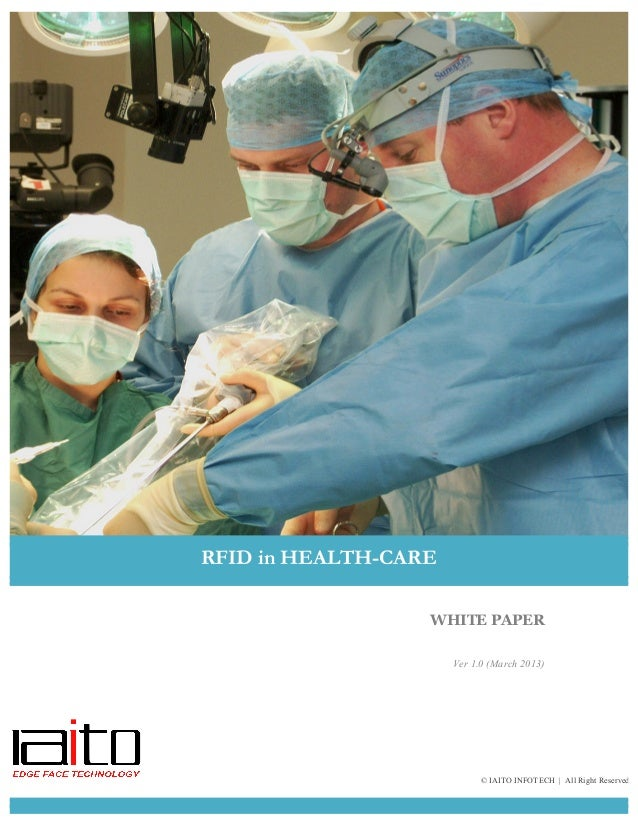 WHITE PAPER Ver 1.0 (March 2013) RFID in HEALTH-CARE © IAITO INFOTECH | All Right Reserved