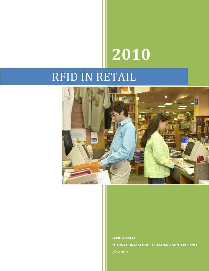 2010 RFID IN RETAIL              KAPIL SHARMA          INTERNATIONAL SCHOOL OF MANAGEMENTEXELLENCE          2/26/2010     ...