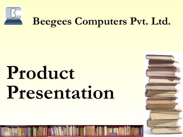 Beegees Computers Pvt. Ltd.ProductPresentation