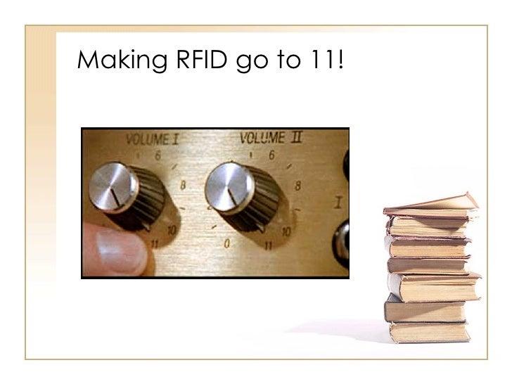Making RFID go to 11!