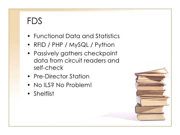 FDS <ul><li>Functional Data and Statistics </li></ul><ul><li>RFID / PHP / MySQL / Python </li></ul><ul><li>Passively gathe...