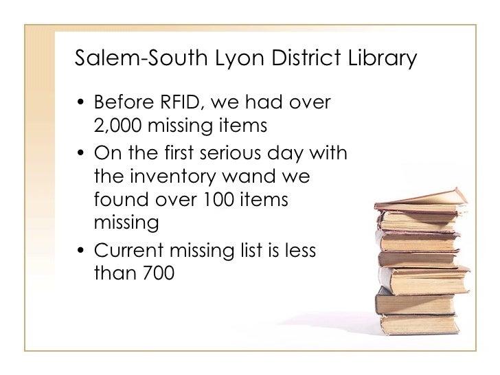 Salem-South Lyon District Library <ul><li>Before RFID, we had over 2,000 missing items </li></ul><ul><li>On the first seri...