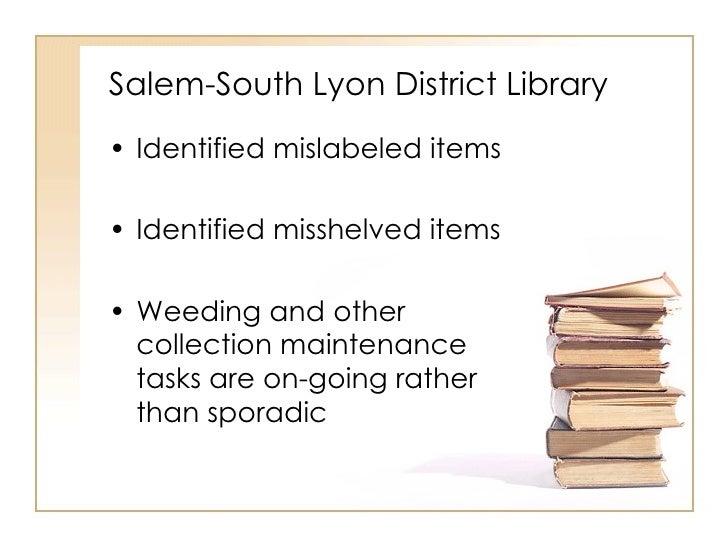 Salem-South Lyon District Library <ul><li>Identified mislabeled items </li></ul><ul><li>Identified misshelved items </li><...