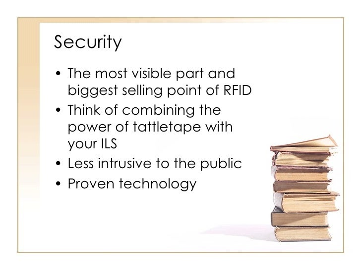 Security <ul><li>The most visible part and biggest selling point of RFID </li></ul><ul><li>Think of combining the power of...