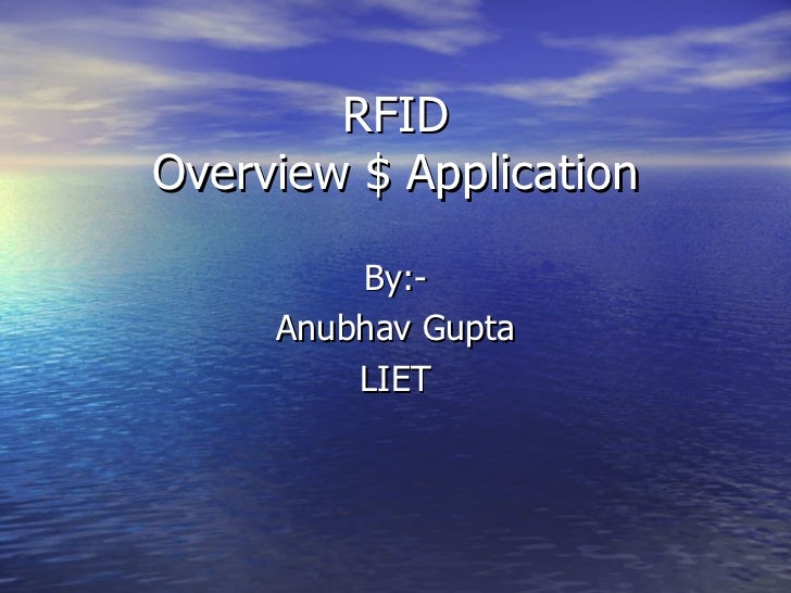 RFIDOverview $ Application         By:-     Anubhav Gupta         LIET