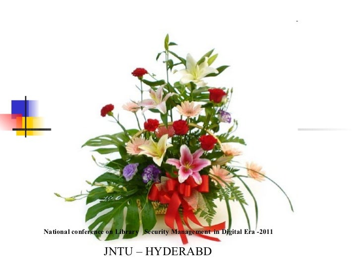 Welcome  W E L C O M E National conference on Library  Security Management  in Digital Era -2011   JNTU – HYDERABD   WELCOME