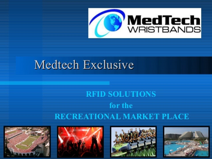 Medtech Exclusive RFID SOLUTIONS  for the  RECREATIONAL MARKET PLACE
