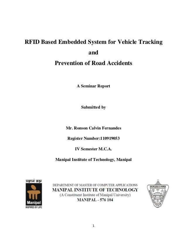RFID Based Embedded System for Vehicle Tracking and Prevention of Road Accidents  A Seminar Report  Submitted by  Mr. Rons...