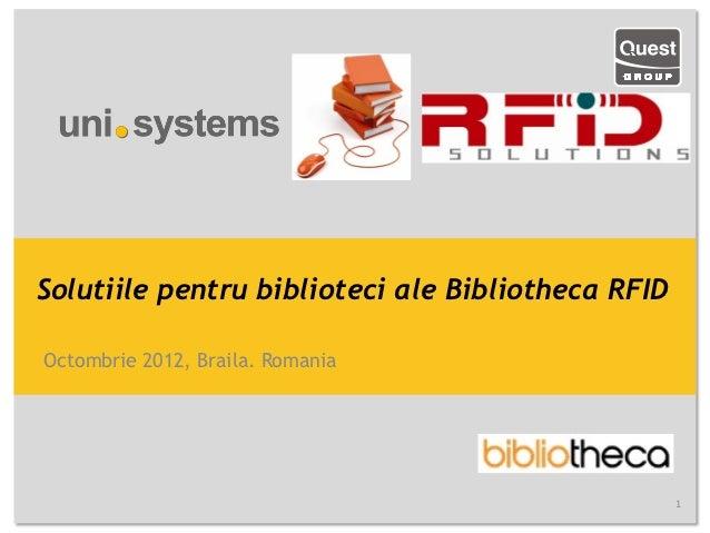 Solutiile pentru biblioteci ale Bibliotheca RFIDOctombrie 2012, Braila. Romania                                           ...