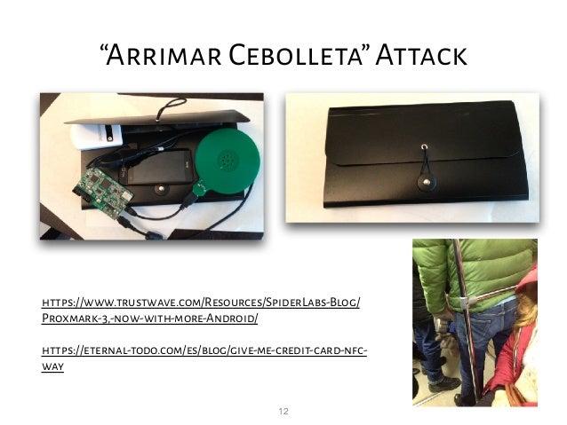 "12 ""Arrimar Cebolleta""Attack https://www.trustwave.com/Resources/SpiderLabs-Blog/ Proxmark-3,-now-with-more-Android/ https..."