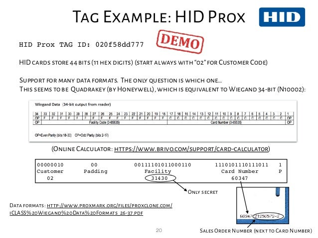 """20 Tag Example: HID Prox HID Prox TAG ID: 020f58dd777 HID cards store 44 bits (11 hex digits) (start always with""""02""""for Cu..."""