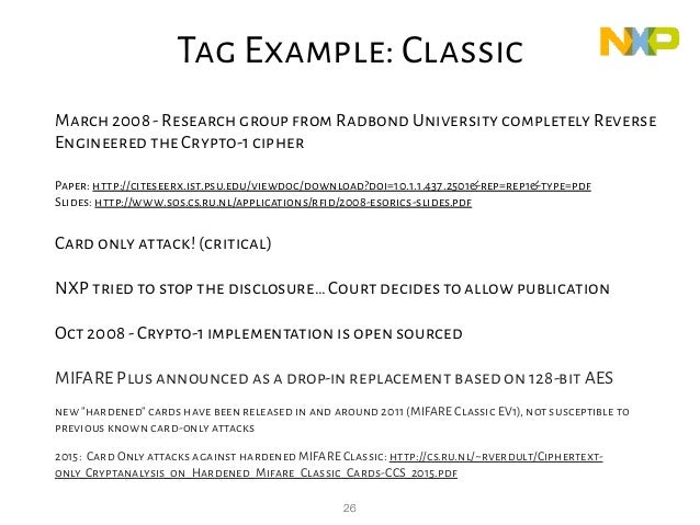 26 March 2008-Research group from Radbond University completely Reverse Engineered the Crypto-1 cipher Paper: http://cites...
