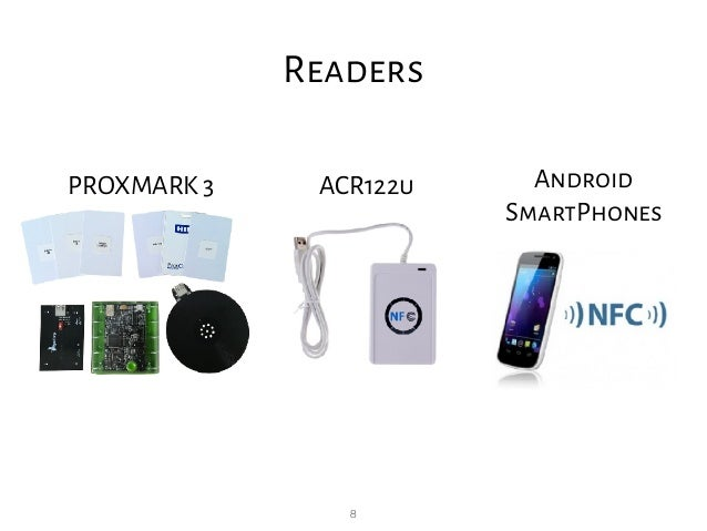 8 Readers PROXMARK 3 ACR122u Android SmartPhones