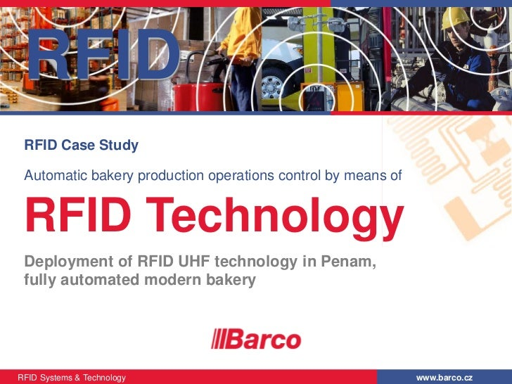 RFID RFID Case Study Automatic bakery production operations control by means of RFID Technology Deployment of RFID UHF tec...