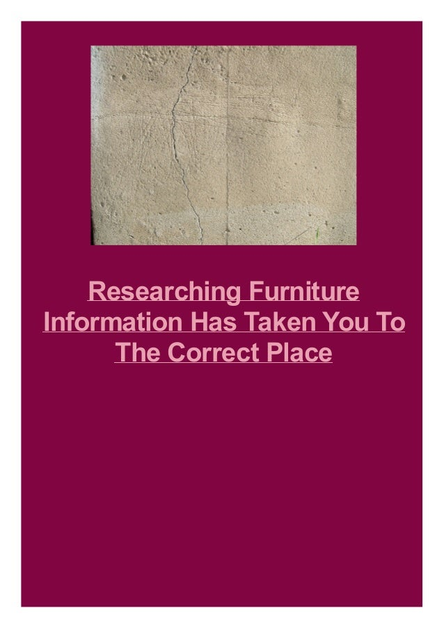 Researching Furniture Information Has Taken You To The Correct Place