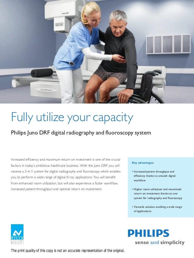 Fully utilize your capacityPhilipsJunoDRFdigitalradiographyandfluoroscopysystemIncreased efficiency and maximum ret...