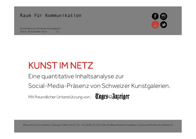 Raum Für Kommunikation Zürich, 20. November 2014 Social Media von Schweizer Kunstgalerien KUNST IM NETZ Eine quantitative ...