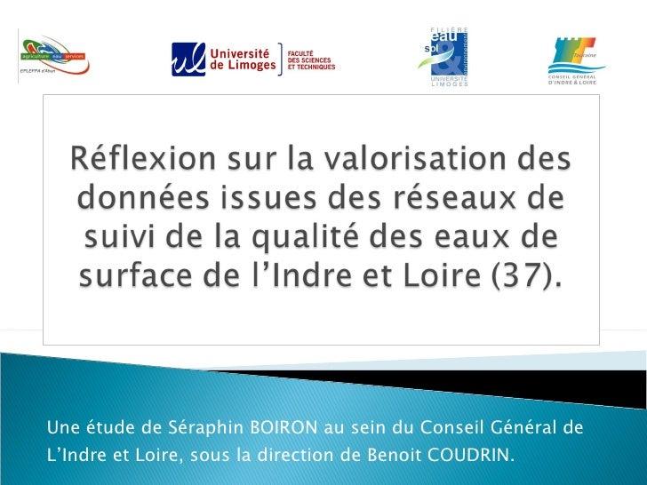 Une étude de Séraphin BOIRON au sein du Conseil Général de L'Indre et Loire, sous la direction de Benoit COUDRIN.