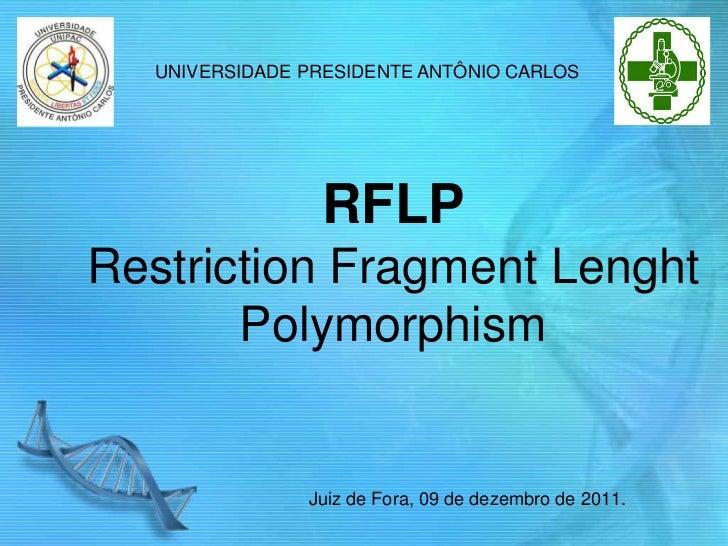 UNIVERSIDADE PRESIDENTE ANTÔNIO CARLOS                 RFLPRestriction Fragment Lenght       Polymorphism                J...