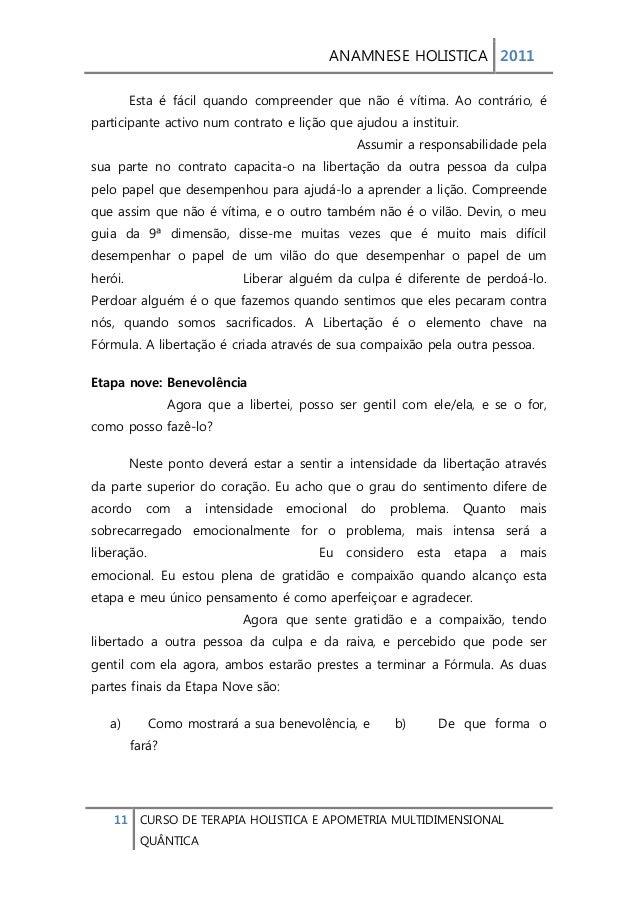ANAMNESE HOLISTICA 2011  11 CURSO DE TERAPIA HOLISTICA E APOMETRIA MULTIDIMENSIONAL  QUÂNTICA  Esta é fácil quando compree...