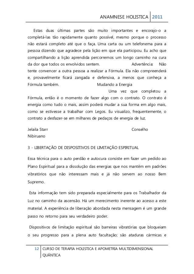 ANAMNESE HOLISTICA 2011  12 CURSO DE TERAPIA HOLISTICA E APOMETRIA MULTIDIMENSIONAL  QUÂNTICA  Estas duas últimas partes s...
