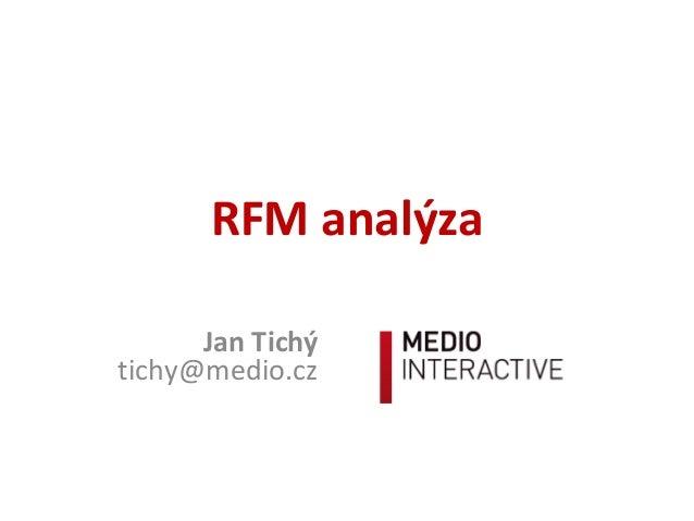 RFManalýza JanTichý tichy@medio.cz