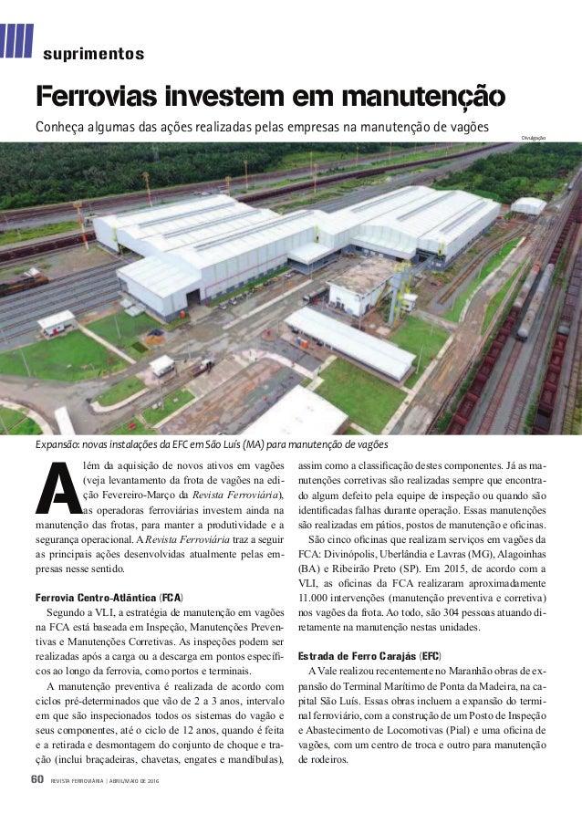 REVISTA FERROVIÁRIA | ABRIL/MAIO DE 201660 Ferrovias investem em manutenção Conheça algumas das ações realizadas pelas emp...