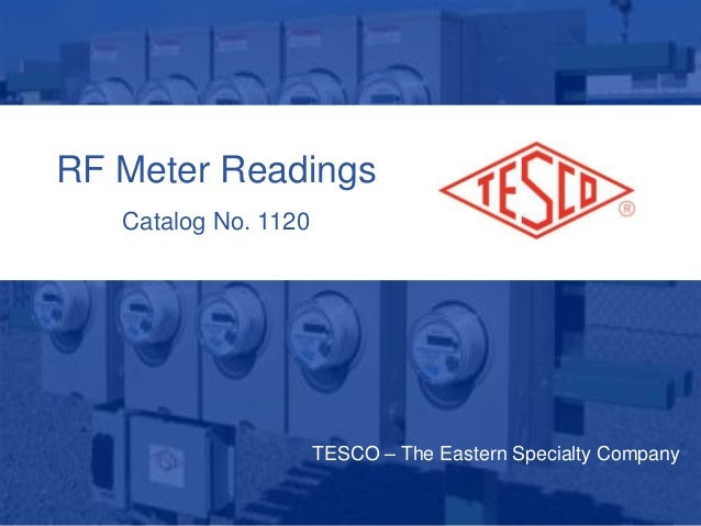 10/02/2012 Slide 1 RF Meter Readings Catalog No. 1120 TESCO – The Eastern Specialty Company