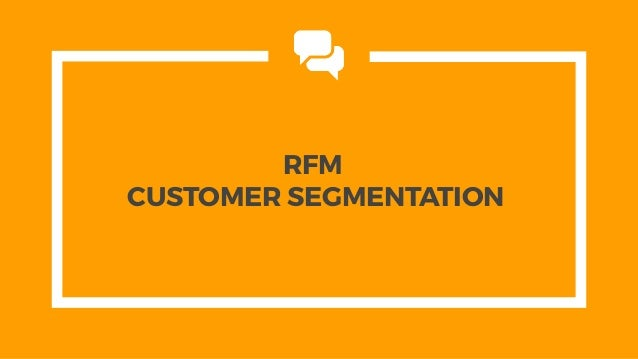 RFM CUSTOMER SEGMENTATION