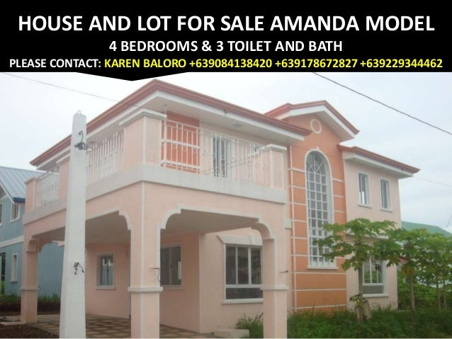 HOUSE AND LOT FOR SALE AMANDA MODEL 4 BEDROOMS & 3 TOILET AND BATH PLEASE CONTACT: KAREN BALORO +639084138420 +63917867282...