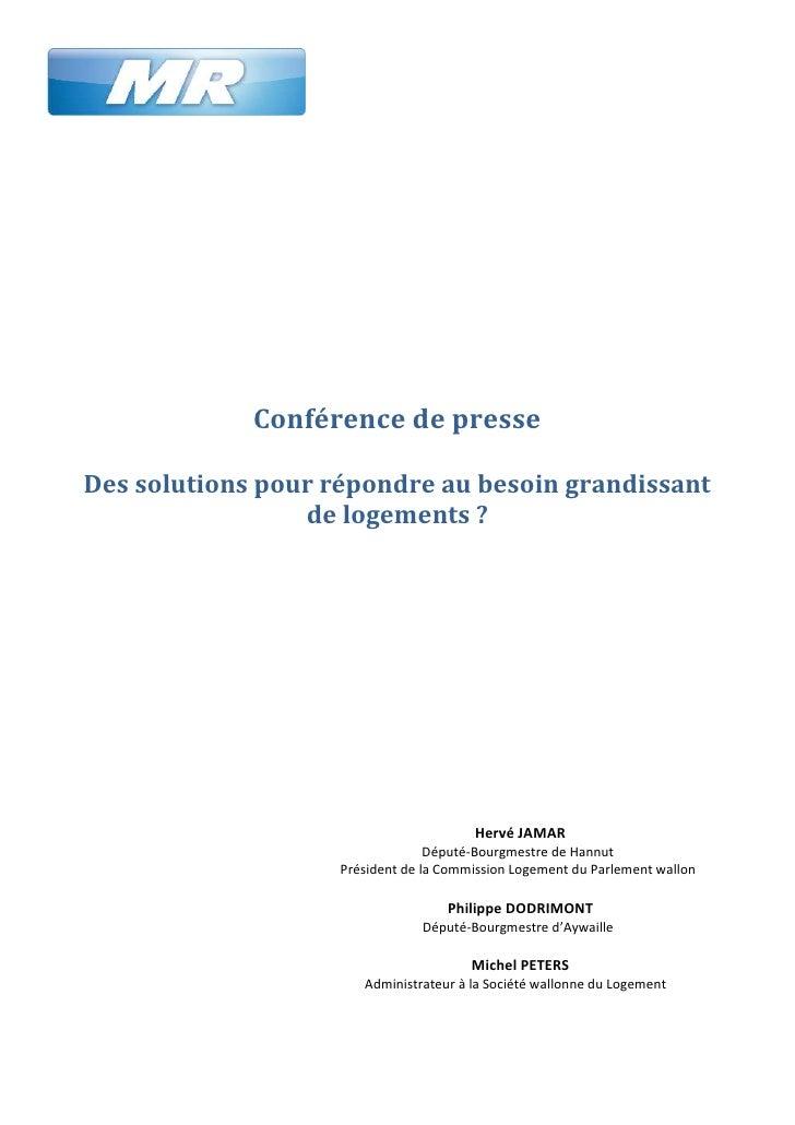 Conférence de presseDes solutions pour répondre au besoin grandissant                 de logements ?                      ...