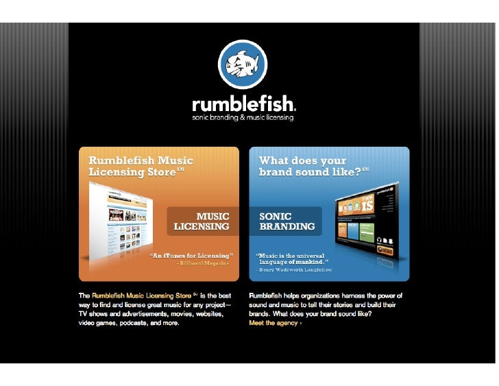 Rumblefish is a Sonic Branding and     Music Licensing Agency