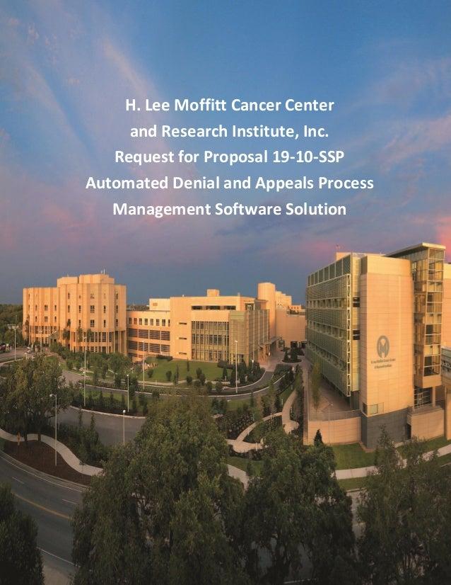 Automated Denial & Appeals Process Management Software Solution RFP Moffitt Cancer Center v1 1 H. Lee Moffitt Cancer Cente...