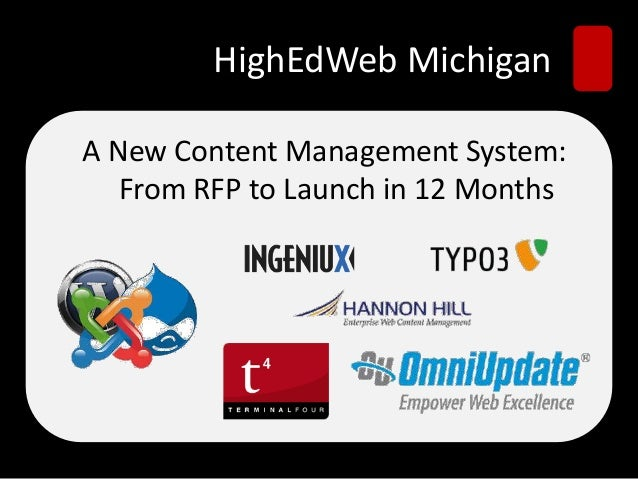 HighEdWeb MichiganA New Content Management System:From RFP to Launch in 12 Months