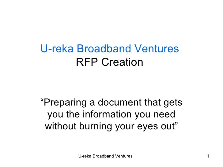 """U-reka Broadband Ventures RFP Creation """"Preparing a document that gets you the information you need without burning your e..."""