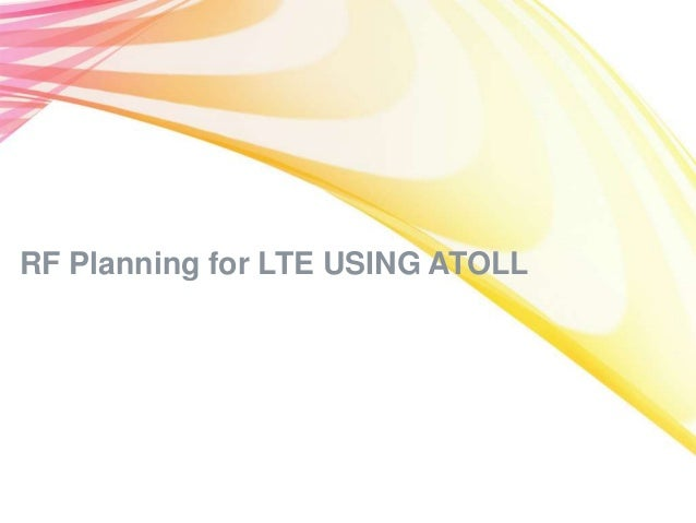 RF Planning for LTE USING ATOLL