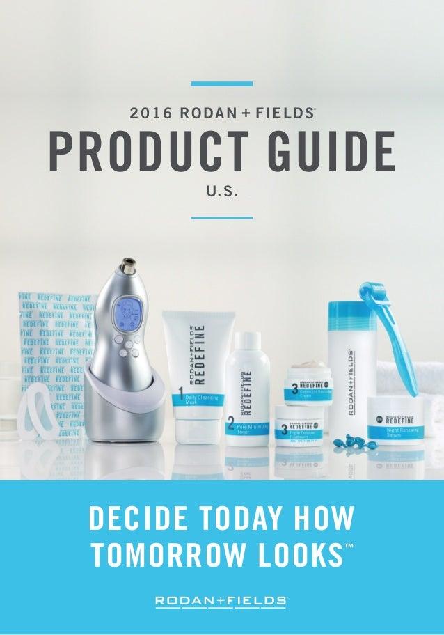 decide today how tomorrow looks 2016 rodan fields product guideu