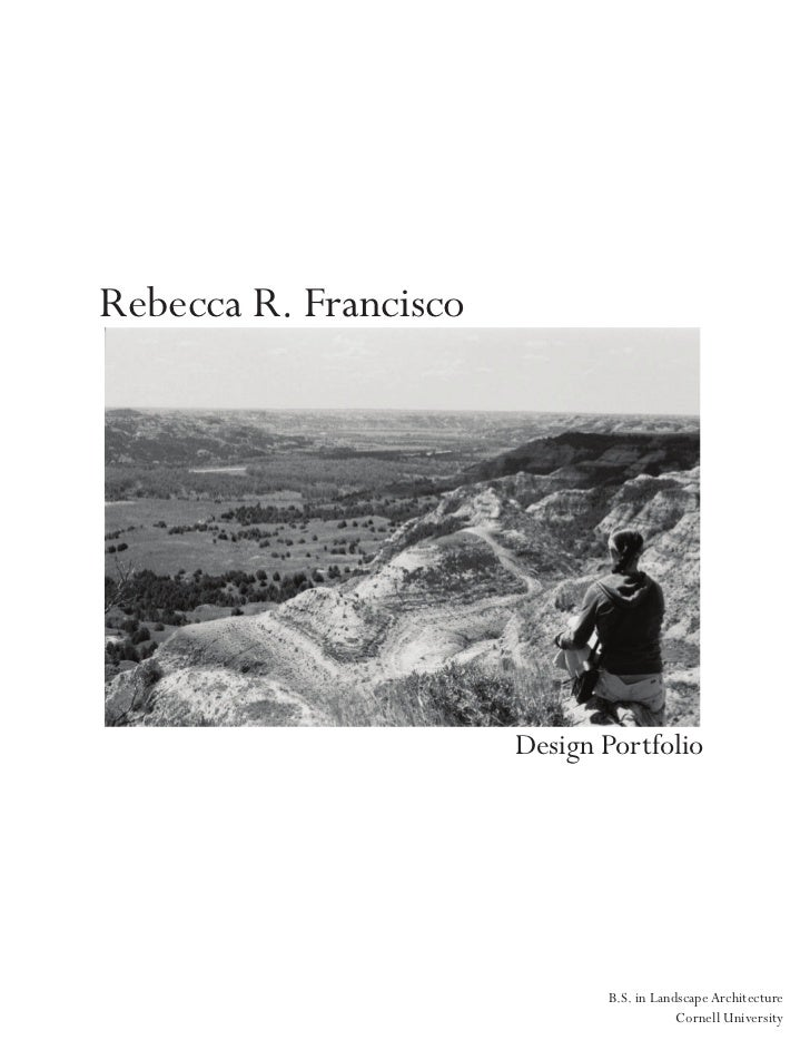 Rebecca R. Francisco                            Design Portfolio                                   B.S. in Landscape Archi...