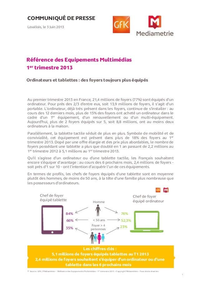 COMMUNIQUÉ DE PRESSERéférence des Equipements Multimédias1er trimestre 2013Ordinateurs et tablettes : des foyers toujours ...