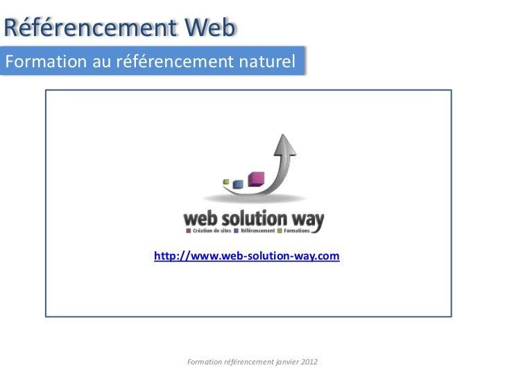 Référencement WebFormation au référencement naturel                 http://www.web-solution-way.com                      F...