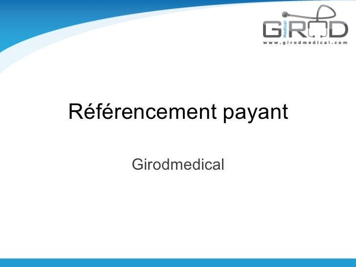 Référencement payant     Girodmedical