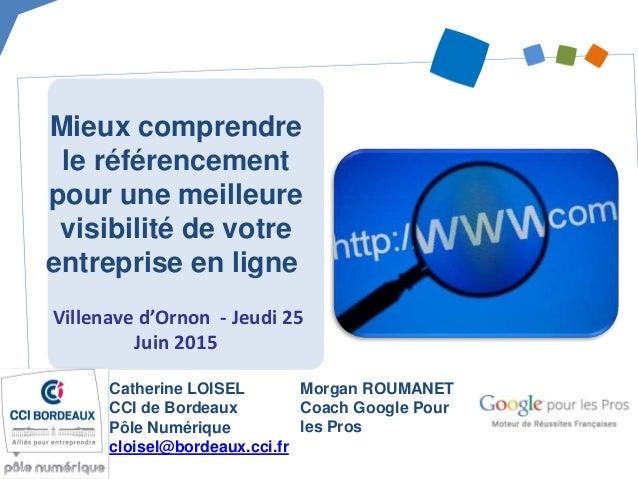Mieux comprendre le référencement pour une meilleure visibilité de votre entreprise en ligne Villenave d'Ornon - Jeudi 25 ...