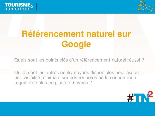 Référencement naturel sur Google Quels sont les points clés d'un référencement naturel réussi ? Quels sont les autres outi...
