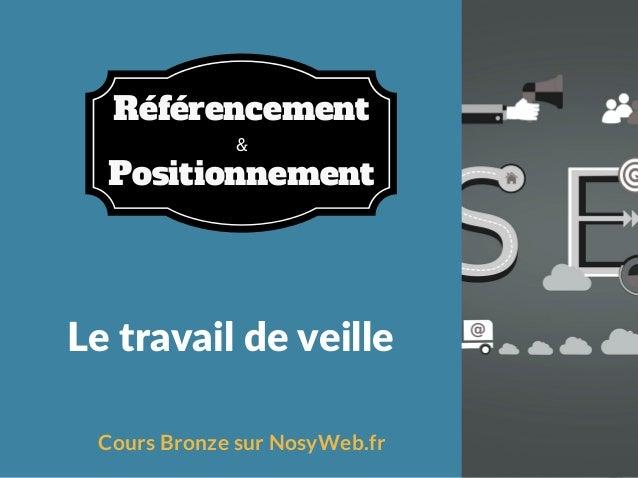 Letravaildeveille Cours Bronze sur NosyWeb.fr & Référencement Positionnement