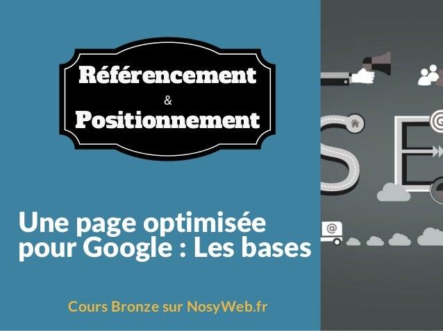 Unepageoptimisée pourGoogle:Lesbases Cours Bronze sur NosyWeb.fr & Référencement Positionnement