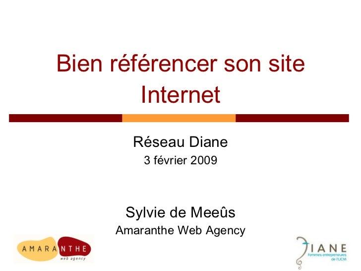 Bien référencer son site Internet Réseau Diane 3 février 2009 Sylvie de Meeûs Amaranthe Web Agency